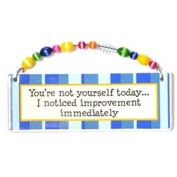 Humorous Plaque - Not Yourself